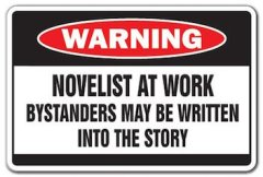 Warning: Novelist at Work